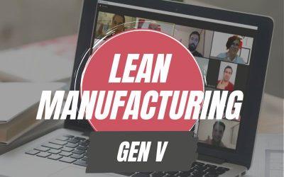 Lean Manufacturing Gen V