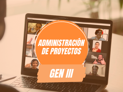 Administración de Proyectos Gen III
