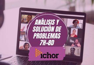 Ichor Análisis y Solución de Problemas 7H+8D Julio 2021